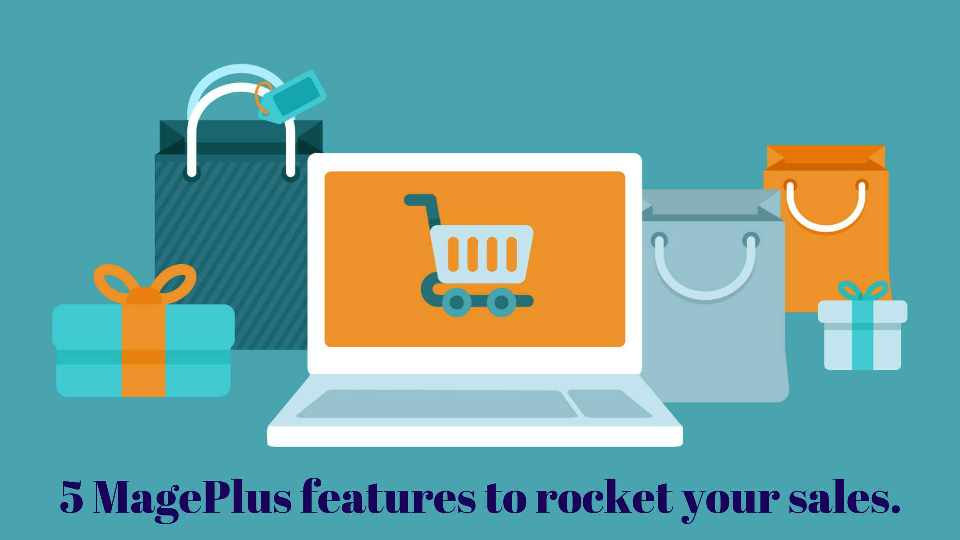 4 MagePlus features to rocket your eCommerce sales