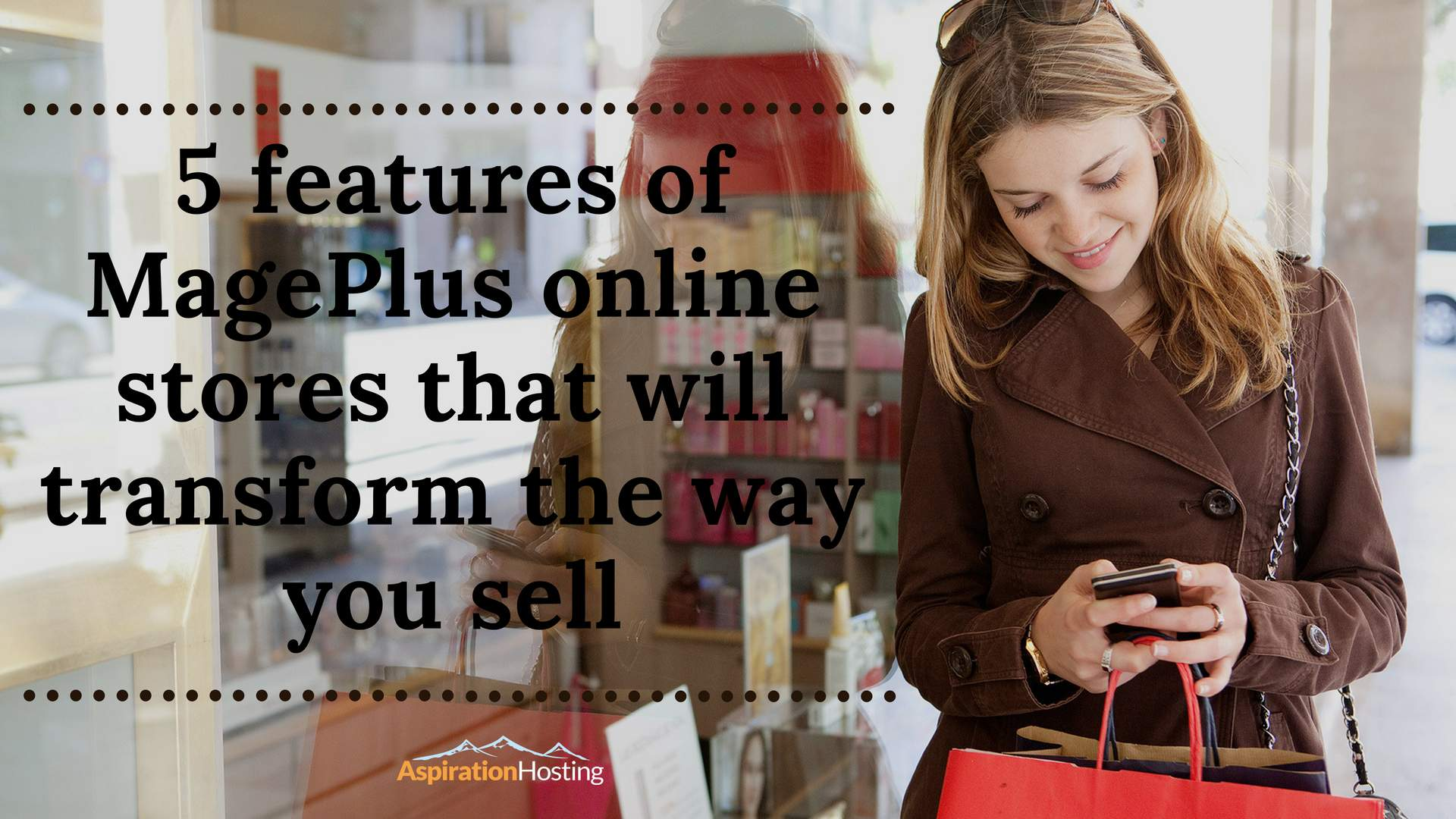 5 powerful features of MagePlus online stores that will transform the way you sell forever