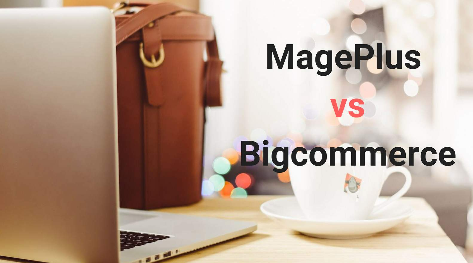 MagePlus vs Bigcommerce