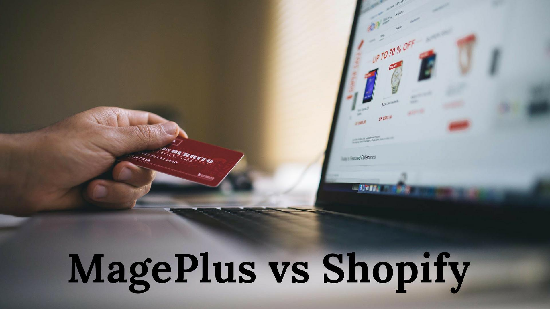 MagePlus vs Shopify